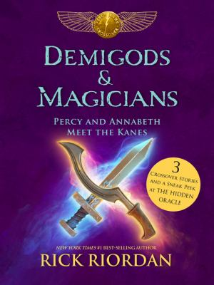 Cover image for Demigods & magicians : Percy and Annabeth meet the Kanes