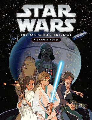 Cover image for Star Wars. The Original Trilogy : a graphic novel