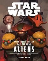 Cover image for Tales from a galaxy far, far away. Volume 1, Aliens