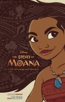Cover image for The story of Moana : a tale of courage and adventure