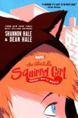 Cover image for The unbeatable Squirrel Girl : squirrel meets world
