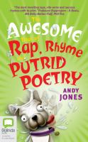 Cover image for The awesome book of rap, rhyme and putrid poetry