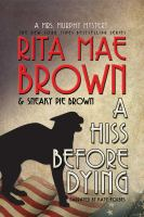 Cover image for A hiss before dying : a Mrs. Murphy mystery