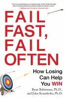 Cover image for Fail fast, fail often : how losing can help you win