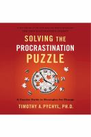 Cover image for Solving the procrastination puzzle : a concise guide to strategies for change
