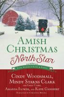 Cover image for Amish Christmas at North Star : four stories of love & family