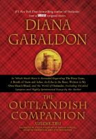 Cover image for The outlandish companion. Volume two : in which much more is revealed regarding The fiery cross, A breath of snow and ashes, An echo in the bone and Written in my own heart's blood, and the world of Outlander, including detailed synopses, maps, medical procedures, chronologies, and highly opinionated essays by the author