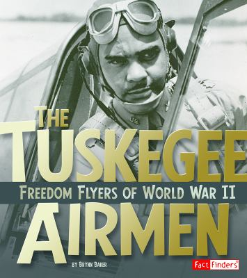 Cover image for Tuskegee Airmen: freedom flyers of World War II