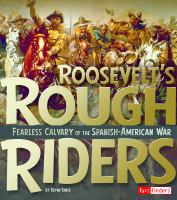 Cover image for Roosevelt's Rough Riders : fearless cavalry of the Spanish-American War