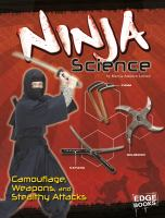 Cover image for Ninja science : camouflage, weapons, and sneak attacks