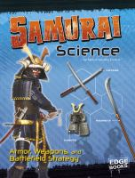 Cover image for Samurai science : armor, weapons, and battlefield strategy