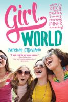 Cover image for Girl world : how to ditch the drama and find your inner amazing