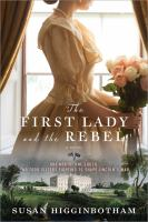Cover image for The first lady and the rebel : a novel