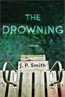 Cover image for The drowning : a novel