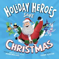 Cover image for Holiday Heroes save Christmas