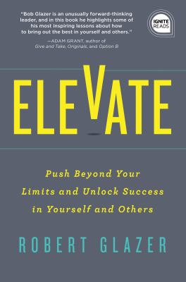 Cover image for Elevate : push beyond your limits and unlock success in yourself and others