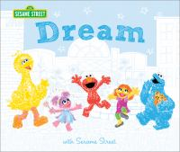 Cover image for Dream : with Sesame Street