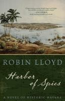 Cover image for Harbor of spies : a novel of historic Havana
