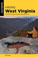 Cover image for Hiking West Virginia : a guide to the state's greatest hiking adventures