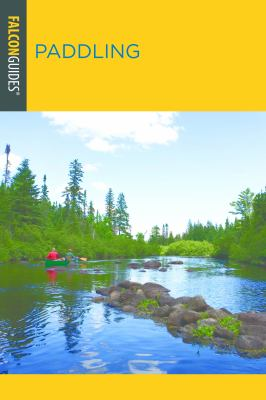 Cover image for Paddling Wisconsin : a guide to the state's best paddling routes