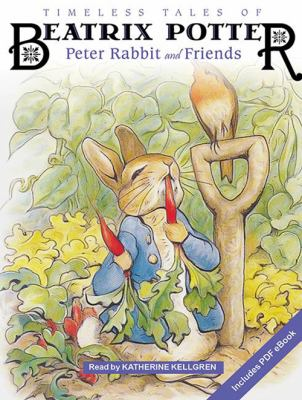 Cover image for Timeless tales of Beatrix Potter : Peter Rabbit and friends