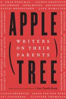 Cover image for Apple, tree : writers on their parents