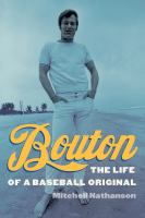 Cover image for Bouton : the life of a baseball original