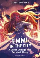 Cover image for Emmi in the city : a Great Chicago Fire survival story
