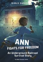 Cover image for Ann fights for freedom : an Underground Railroad survival story