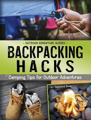 Cover image for Backpacking Hacks : Camping Tips for Outdoor Adventures