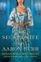 Cover image for The secret wife of Aaron Burr