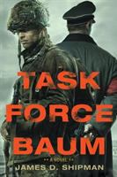 Cover image for Task Force Baum : a novel