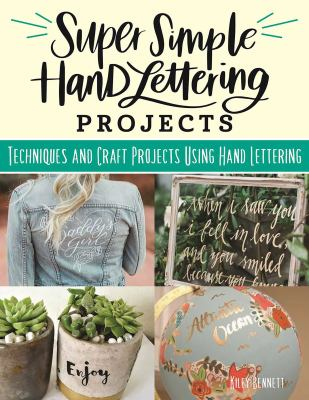 Cover image for Super Simple Hand-Lettering Projects : Techniques and Craft Projects Using Hand Lettering