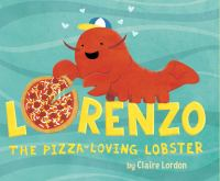 Cover image for Lorenzo, the pizza-loving lobster