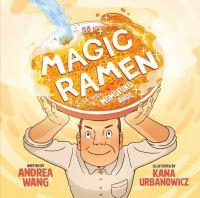 Cover image for Magic ramen : the story of Momofuku Ando