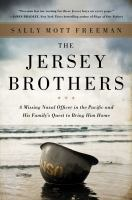 Cover image for The Jersey brothers : a missing naval officer in the Pacific and his family's quest to bring him home