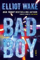 Cover image for Bad boy : a novel