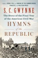 Cover image for Hymns of the Republic : the story of the final year of the American Civil War