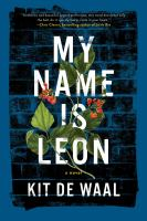 Cover image for My name is Leon : a novel