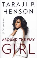 Cover image for Around the way girl : a memoir
