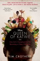 Cover image for The queen of Katwe : one girl's triumphant path to becoming a chess champion