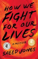 Cover image for How we fight for our lives : a memoir