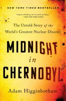 Cover image for Midnight in Chernobyl : the untold story of the world's greatest nuclear disaster