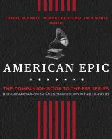 Cover image for American epic : when music gave America her voice