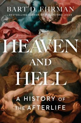 Cover image for Heaven and hell : a history of the afterlife