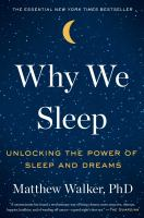 Cover image for Why we sleep : unlocking the power of sleep and dreams