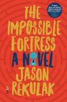 Cover image for The impossible fortress : a novel