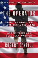 Cover image for The operator : firing the shots that killed Osama bin Laden and my years as a SEAL Team warrior