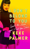 Cover image for I don't belong to you : quiet the noise and find your voice