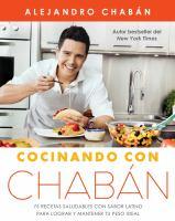 Cover image for Cocinando con Chabán : 75 recetas saludables con sabor latino para lograr y mantener tu peso ideal
